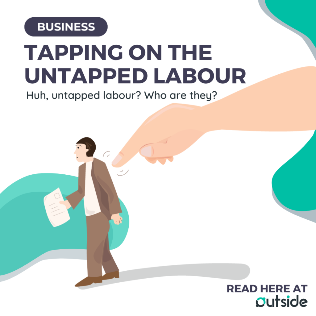 Tapping on the untapped labour market